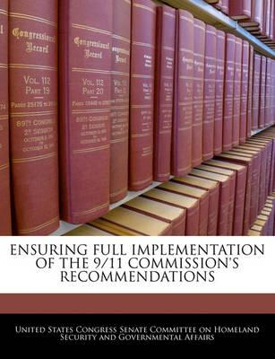 Ensuring Full Implementation of the 9/11 Commission's Recommendations