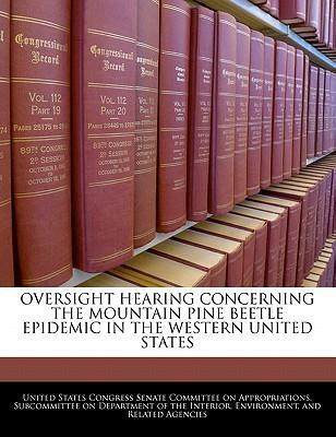 Oversight Hearing Concerning the Mountain Pine Beetle Epidemic in the Western United States