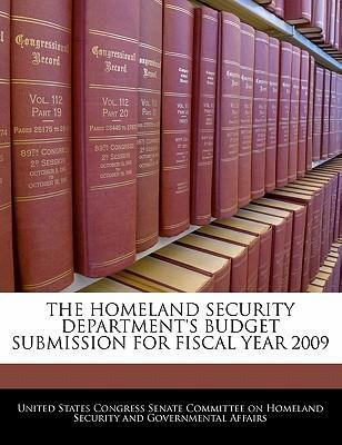 The Homeland Security Department's Budget Submission for Fiscal Year 2009