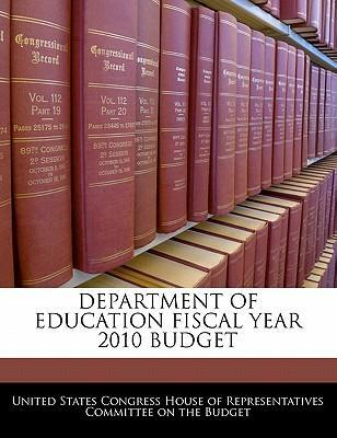 Department of Education Fiscal Year 2010 Budget