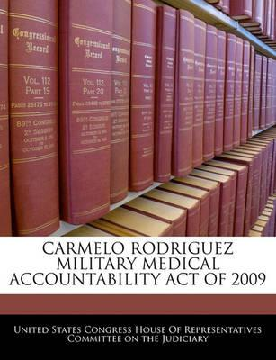 Carmelo Rodriguez Military Medical Accountability Act of 2009