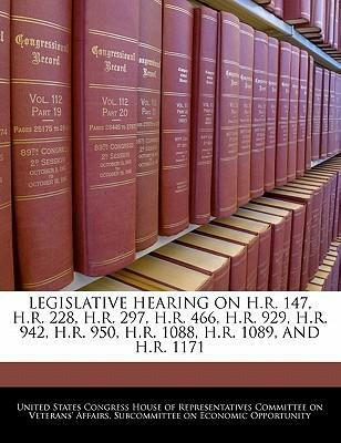 Legislative Hearing on H.R. 147, H.R. 228, H.R. 297, H.R. 466, H.R. 929, H.R. 942, H.R. 950, H.R. 1088, H.R. 1089, and H.R. 1171