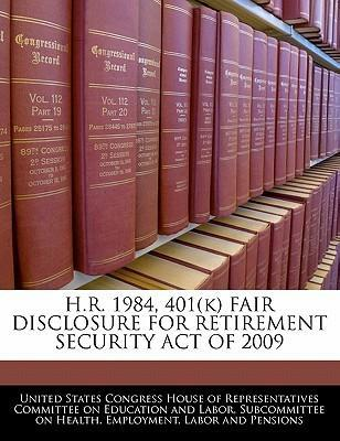 H.R. 1984, 401(k) Fair Disclosure for Retirement Security Act of 2009