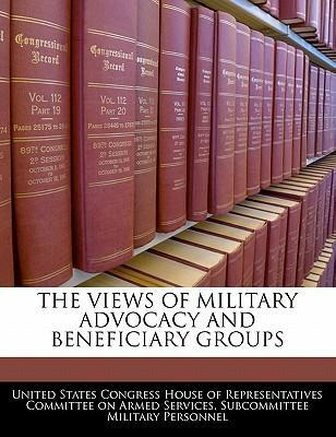 The Views of Military Advocacy and Beneficiary Groups