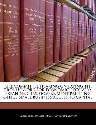 Full Committee Hearing on Laying the Groundwork for Economic Recovery