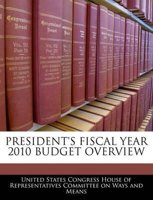 President's Fiscal Year 2010 Budget Overview