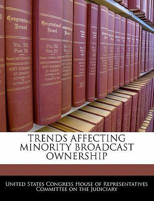 Trends Affecting Minority Broadcast Ownership
