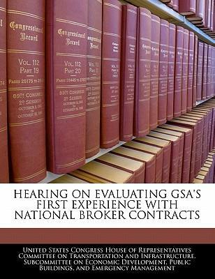 Hearing on Evaluating Gsa's First Experience with National Broker Contracts