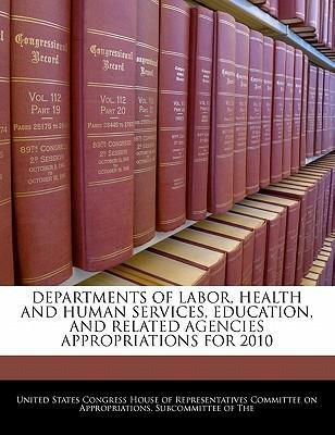 Departments of Labor, Health and Human Services, Education, and Related Agencies Appropriations for 2010