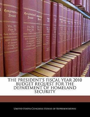 The President's Fiscal Year 2010 Budget Request for the Department of Homeland Security