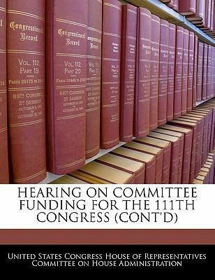 Hearing on Committee Funding for the 111th Congress (Cont'd)