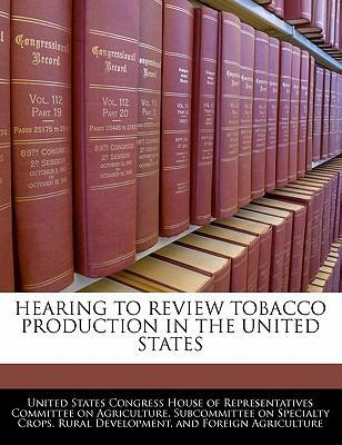 Hearing to Review Tobacco Production in the United States
