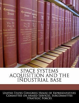 Space Systems Acquisition and the Industrial Base