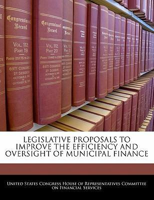 Legislative Proposals to Improve the Efficiency and Oversight of Municipal Finance