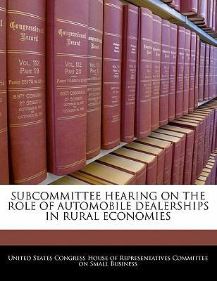 Subcommittee Hearing on the Role of Automobile Dealerships in Rural Economies