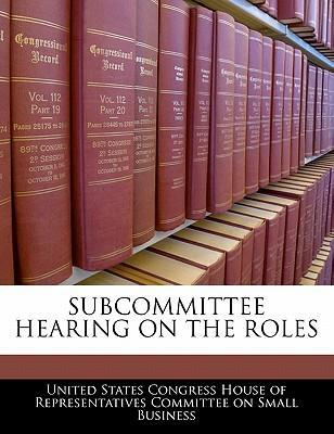 Subcommittee Hearing on the Roles