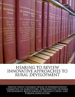 Hearing to Review Innovative Approaches to Rural Development