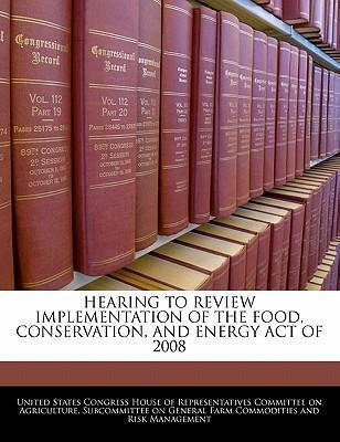 Hearing to Review Implementation of the Food, Conservation, and Energy Act of 2008