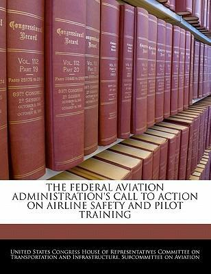 The Federal Aviation Administration's Call to Action on Airline Safety and Pilot Training