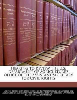Hearing to Review the U.S. Department of Agriculture's Office of the Assistant Secretary for Civil Rights
