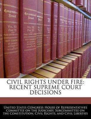 Civil Rights Under Fire
