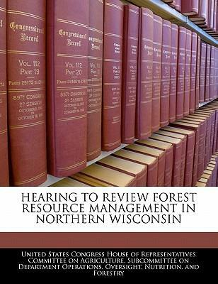 Hearing to Review Forest Resource Management in Northern Wisconsin