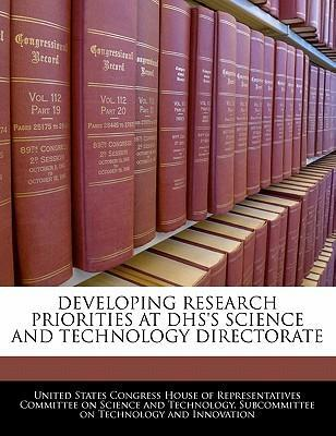 Developing Research Priorities at Dhs's Science and Technology Directorate