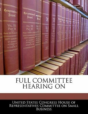 Full Committee Hearing on