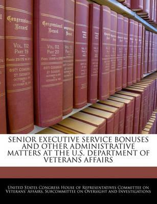 Senior Executive Service Bonuses and Other Administrative Matters at the U.S. Department of Veterans Affairs