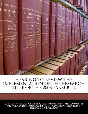 Hearing to Review the Implementation of the Research Title of the 2008 Farm Bill
