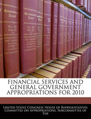 Financial Services and General Government Appropriations for 2010
