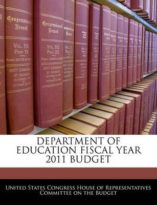 Department of Education Fiscal Year 2011 Budget