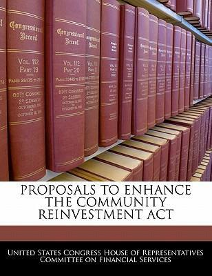 Proposals to Enhance the Community Reinvestment ACT