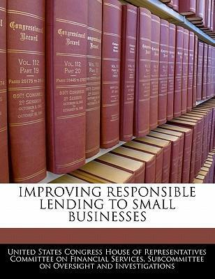 Improving Responsible Lending to Small Businesses
