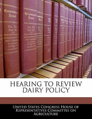 Hearing to Review Dairy Policy