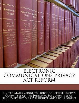 Electronic Communications Privacy ACT Reform
