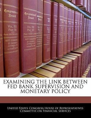 Examining the Link Between Fed Bank Supervision and Monetary Policy