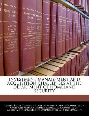 Investment Management and Acquisition Challenges at the Department of Homeland Security