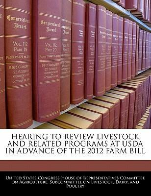 Hearing to Review Livestock and Related Programs at USDA in Advance of the 2012 Farm Bill