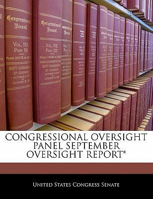 Congressional Oversight Panel September Oversight Report*