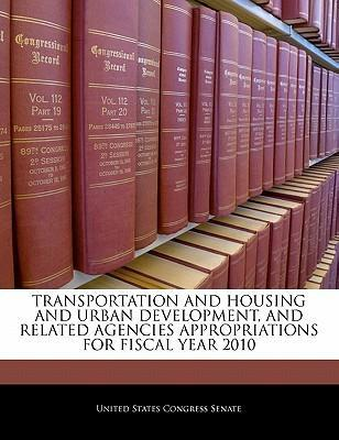 Transportation and Housing and Urban Development, and Related Agencies Appropriations for Fiscal Year 2010