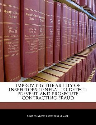 Improving the Ability of Inspectors General to Detect, Prevent, and Prosecute Contracting Fraud