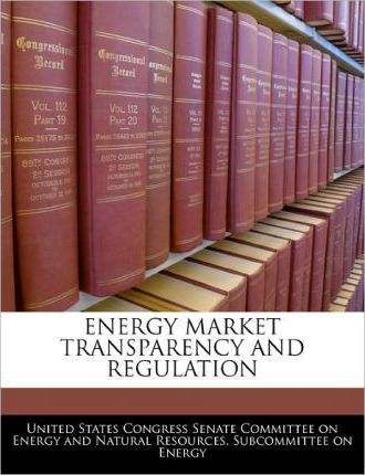 Energy Market Transparency and Regulation