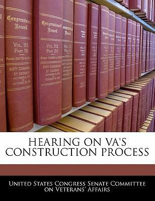 Hearing on Va's Construction Process