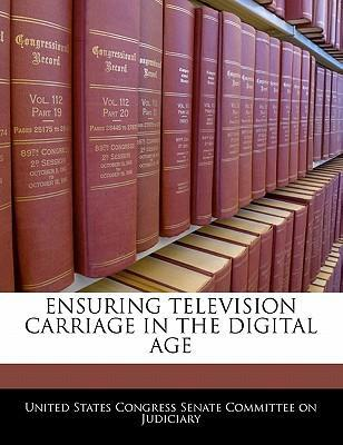 Ensuring Television Carriage in the Digital Age