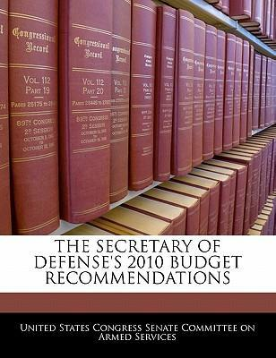 The Secretary of Defense's 2010 Budget Recommendations