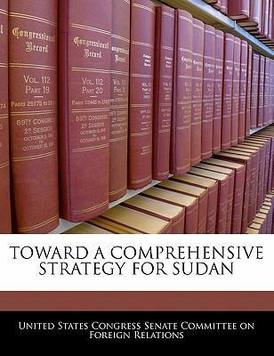 Toward a Comprehensive Strategy for Sudan