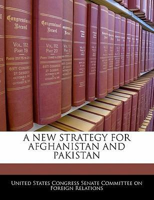 A New Strategy for Afghanistan and Pakistan