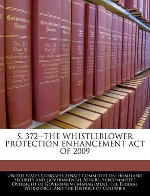 S. 372--The Whistleblower Protection Enhancement Act of 2009