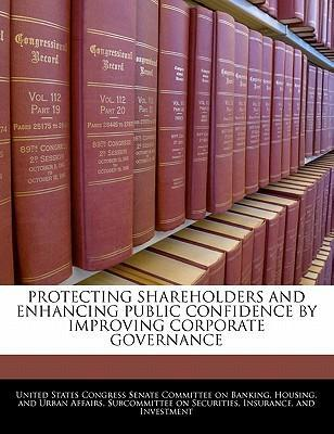Protecting Shareholders and Enhancing Public Confidence by Improving Corporate Governance